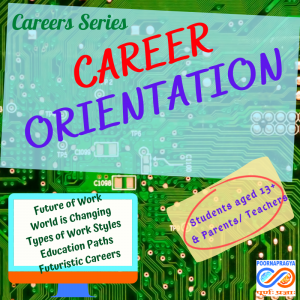 Career Orientation – Available Careers, Education Paths, Work Styles