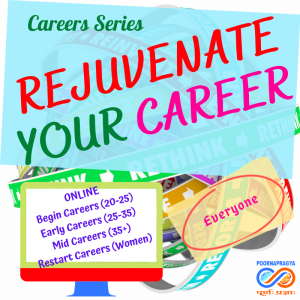 Rejuvenate your Career – all Adults – Beginners, early careers, mid careers, career restart and reset