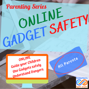Online Gadget Safety – Guide your children to be safe online and with gadgets
